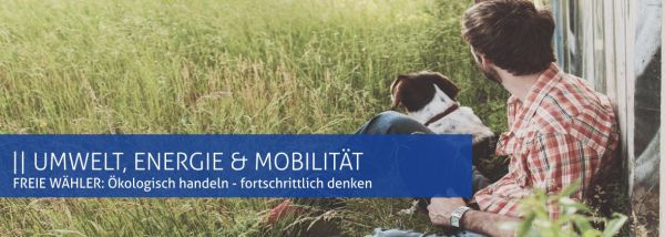 Freie Wähler: Umwelt, Energie, Mobilitaet